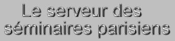 Le serveur des séminaires parisiens
